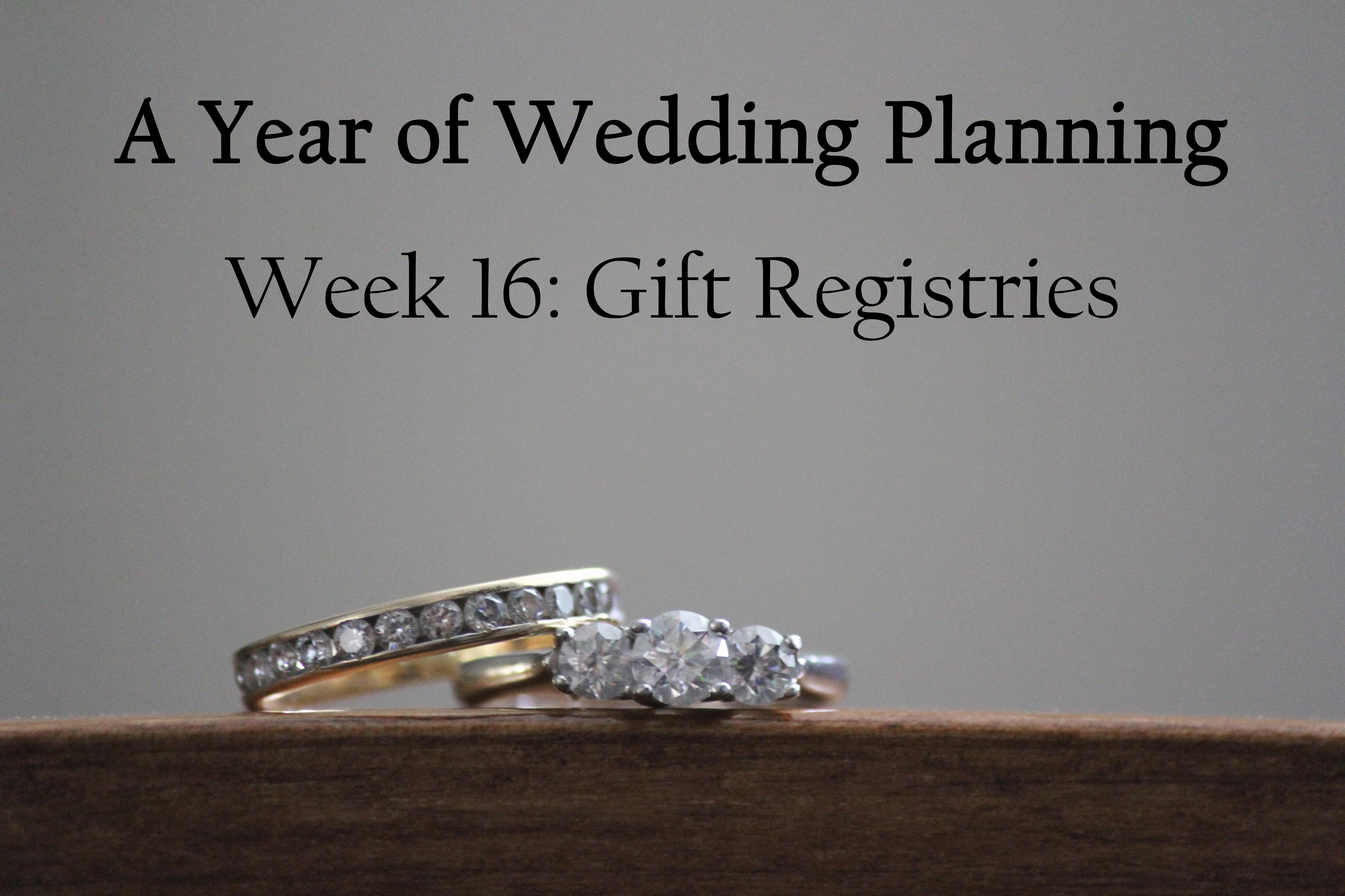 Wedding Planning Gift Registries Week 16
